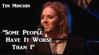 Watch Tim Minchin Some People Have It Worse Than I video