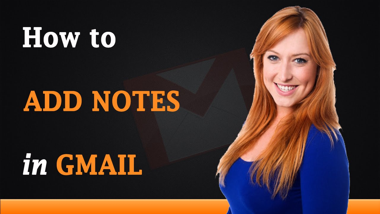 How to Add Notes in Gmail Account