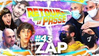 LE ZAP #43 - RETOUR VERS LE PASSÉ
