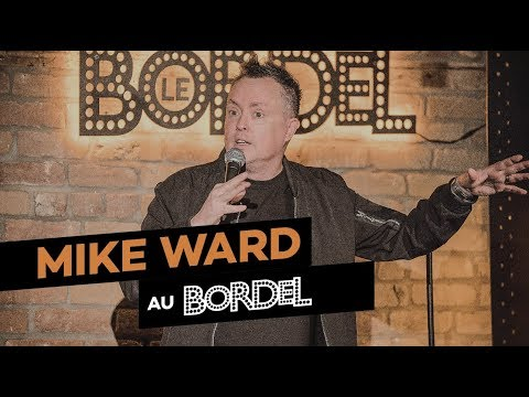 Mike Ward au Bordel (SPECTACLE COMPLET)