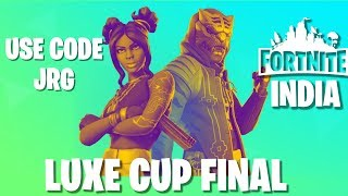 Luxe Cup Finals || Use Code - JRG || !member || Fortnite : India
