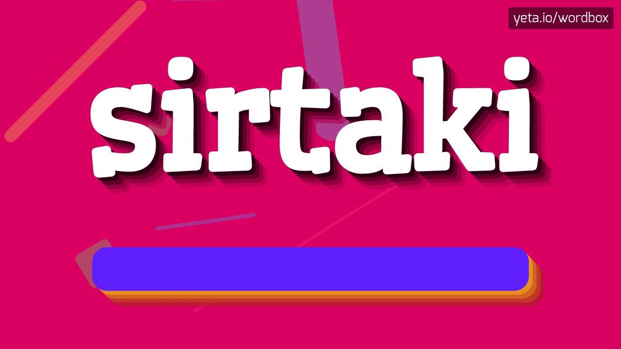SIRTAKI - HOW TO PRONOUNCE IT!?