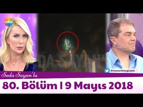 Seda Sayan'la 80. Bölüm   9 Mayıs 2018