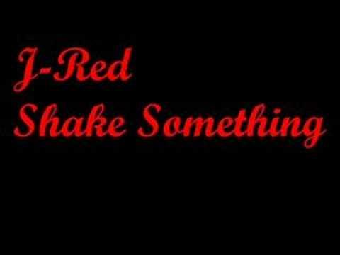 J-Red, Shake Something