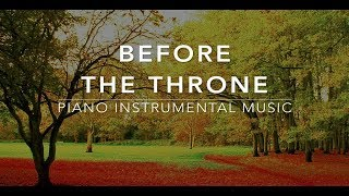 Before The Throne - 3 Hour Deep Prayer I Deep Worship Music I Deep Healing Music l Meditation Music