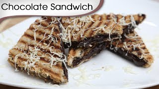 Cheese Chocolate Sandwich - Quick Grilled / Toast Sandwich - Snacks Recipe By Ruchi Bharani [HD]