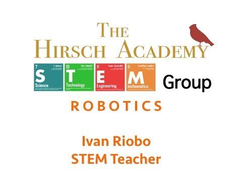 Robotics - STEM @ The Hirsch Academy