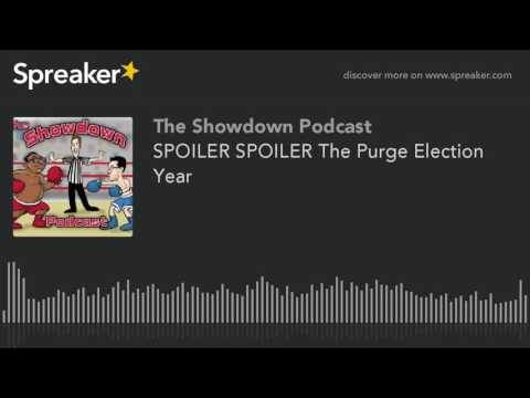 SPOILER SPOILER The Purge Election Year (made with Spreaker)