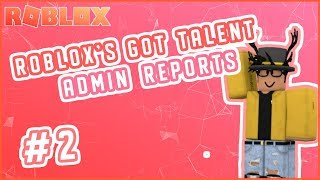 ROBLOX | Roblox's Got Talent - Admin POV #2
