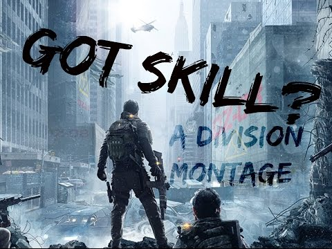 """Got Skill""? A Division Montage by: Jesimein"