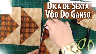 VÔO DO GANSO/FLYING GEESE – (Tutorial Patchwork)