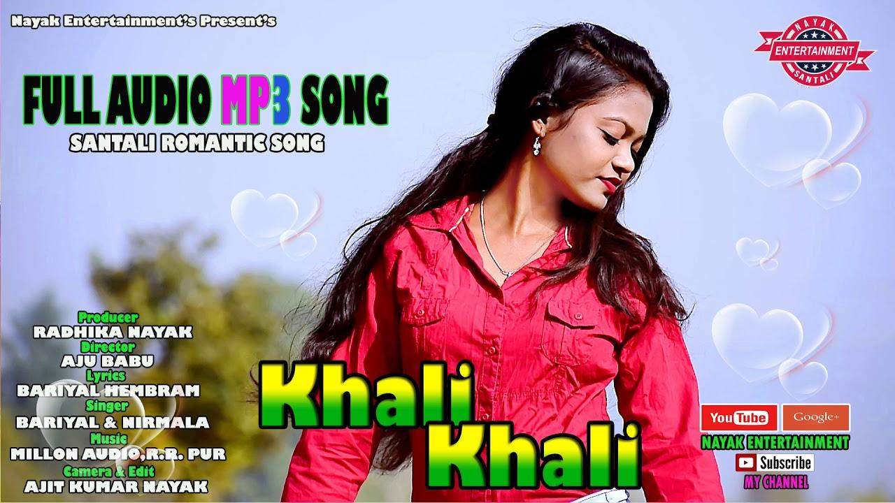 Khali Khali Katha Mp3 New Santali Song Mp3 2019 Bariyal Nirmala Nayak Entertainment Youtube