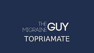 Topiramate / Topamax - The Migraine Guy