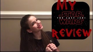 My Star Wars: The Last Jedi Review