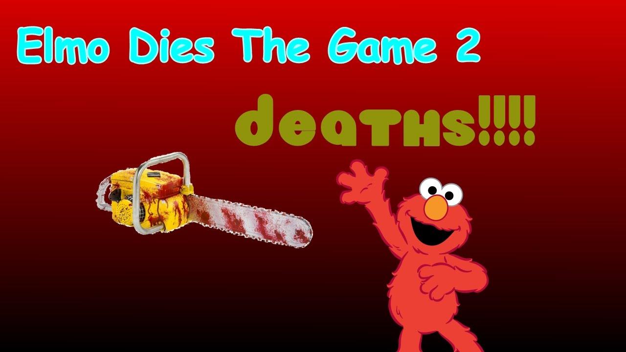Elmo Dies The Game 2 Deaths Youtube