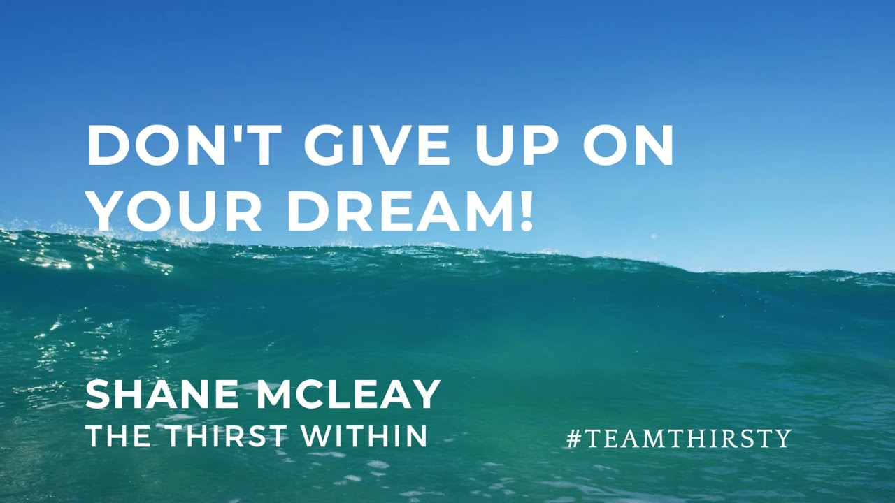 Don't Give Up On Your Dream!