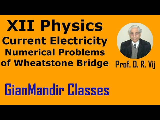 XII Physics | Current Electricity | Numerical Problems of Wheatstone Bridge by Himanshu Sir