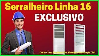 Curso SERRALHEIRO Linha 16 / Serralheiro De ALIMÍNIO LINHA 16