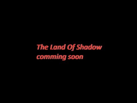 The Land Of Shadow Trailer 01