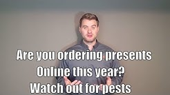 Are you ordering presents online this year? Watch out for pests
