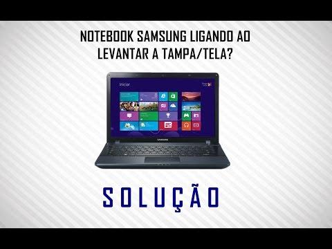 SOLUÇÃO - Notebook Samsung ligando ao levantar a tampa/tela?