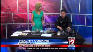 Healthy Brunch Ideas that Are Fabulous and Filling, WKRC-TV, Cincinnati, Ohio