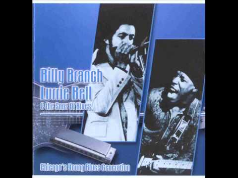 Billy Branch & Lurrie Bell - Chicago Young Blues Generation - Full Album
