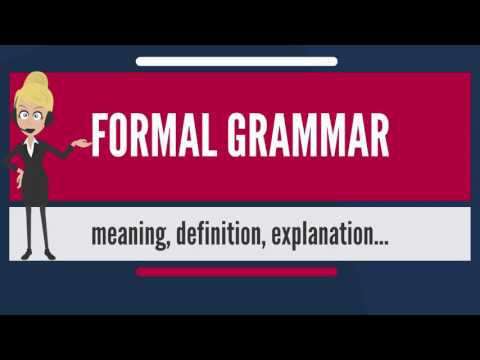 What is FORMAL GRAMMAR? What does FORMAL GRAMMAR mean? FORMAL GRAMMAR meaning & explanation