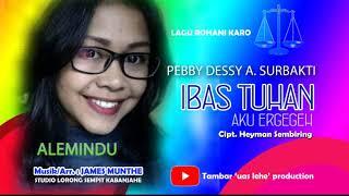 Gambar cover Pebby Dessy A  Surbakti   - IBAS TUHAN AKU ERGEGEH (Lagu Rohani Batak Karo)