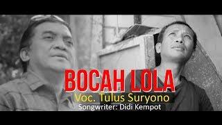 Tulus Suryono Bocah Lola MP3