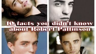 10 Never Before known facts about Robert Pattinson