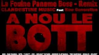 La Fouine Paname Boss - Remix CLAN D'EST IN MUSIC Feat New Generation - A Nou Le Bott
