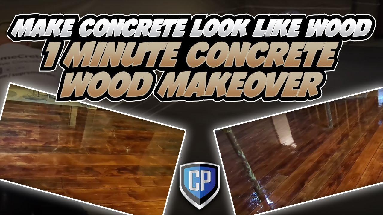 Concrete Wood Floors Make Concrete Look Like Wood 1 Minute Concrete Wood Makeover