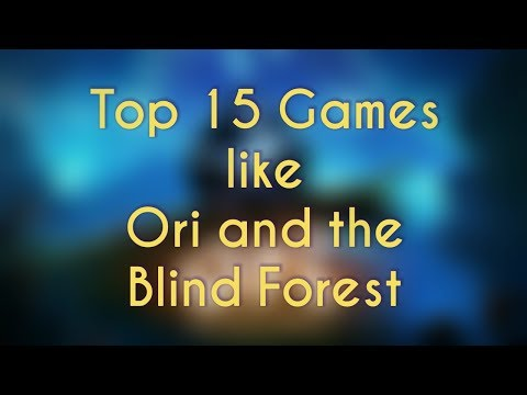 ❤️Top 15 Games Like Ori And The Blind Forest...