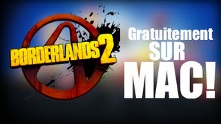 [TuTo] Avoir Borderlands 2 gratuitement sur Mac !