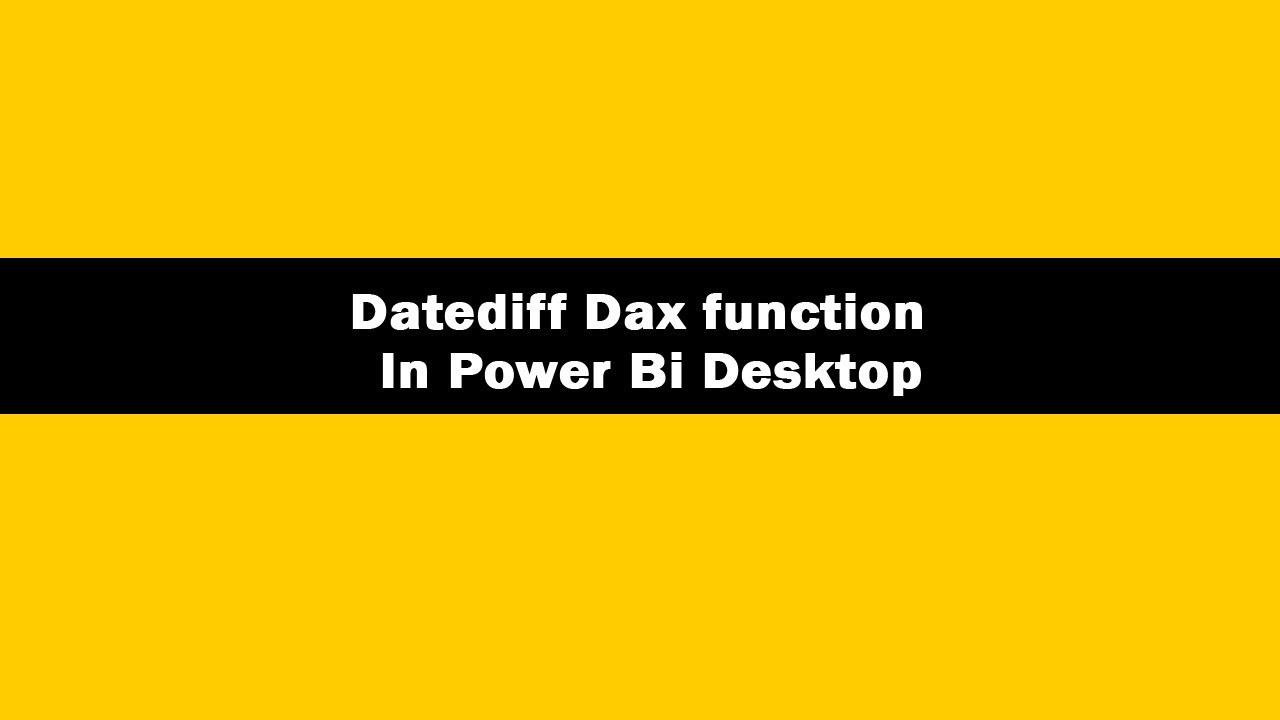 Datediff dax function in power bi || Datediff dax function || Datediff dax  function laxmi skills