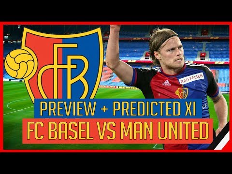 FC BASEL VS MAN UNITED | STARTING XI SHOW + MATCH PREVIEW