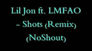 Lil Jon ft. LMFAO - Shots (Remix) (NoShout)
