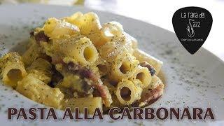 Pasta Alla Carbonara - Le Ricette Della Tana Del Jazz.