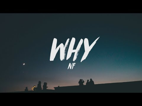 NF - Why (Lyrics)