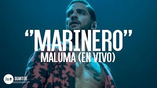 ► Maluma - Marinero (EN VIVO HD)