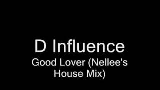 D Influence - Good Lover (Nellee