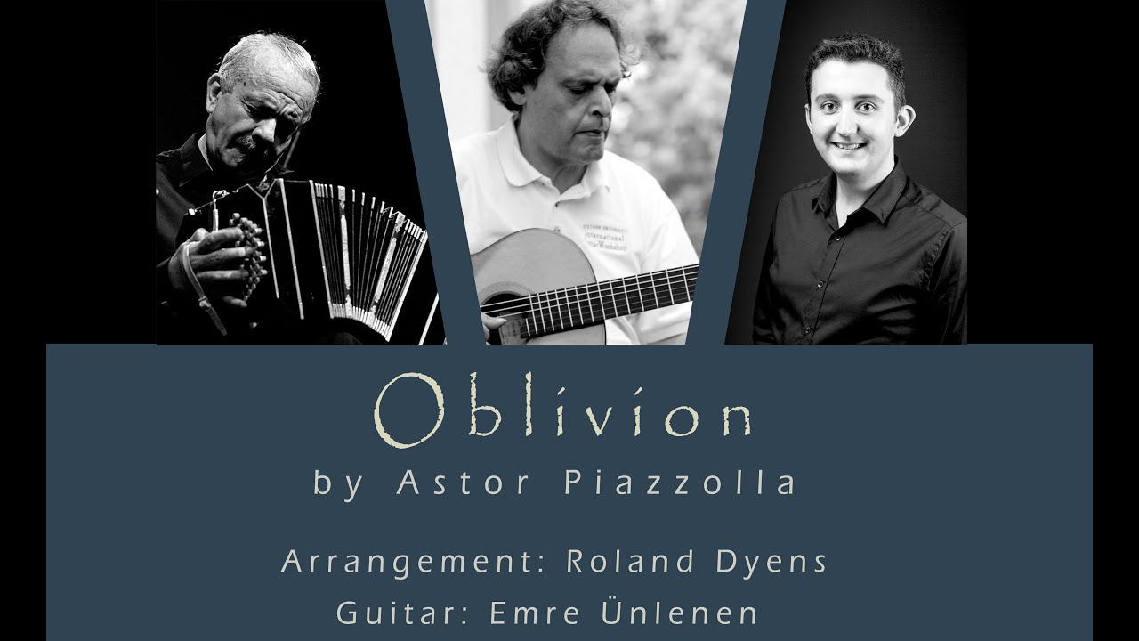 Oblivion - Last Tango Album - Astor Piazzolla - Arr. Roland Dyens - Guitar: Emre Ünlenen