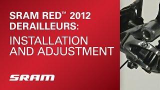 SRAM RED - 2012 Derailleurs Installation and Adjustment