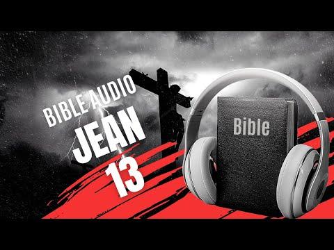 LA BIBLE AUDIO - JEAN - CHAPITRE 13