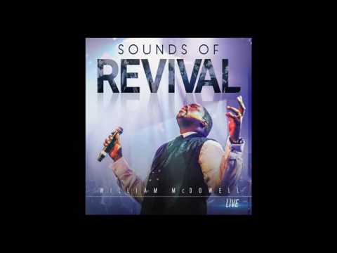 Reveal & Spirit Break Out - William McDowell Album Sounds of Revival 2016
