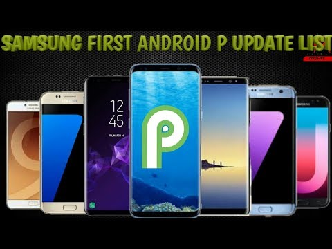 Samsung First Android P 9 0 Update List|| Android 9 0 Update List