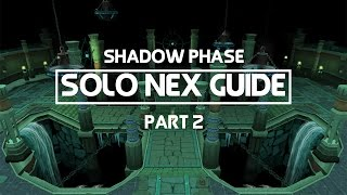 Solo Nex Guide: Shadow Phase! Part 2