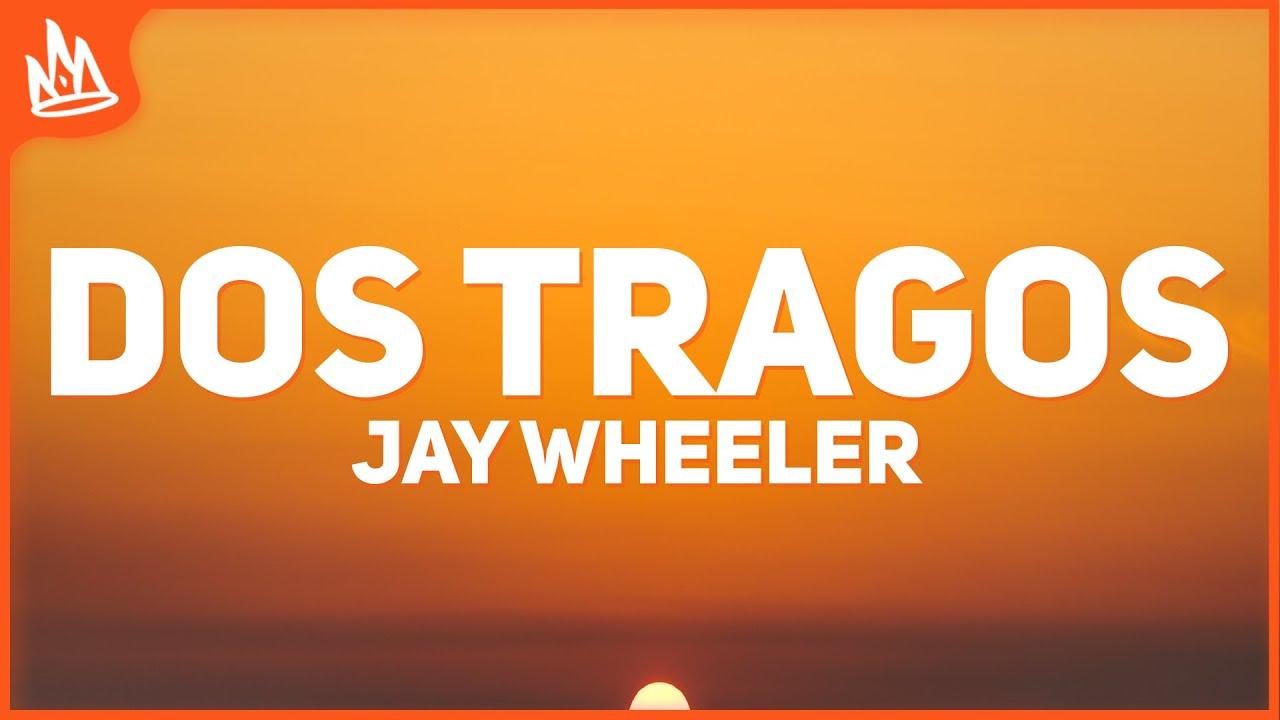 Jay Wheeler - Dos Tragos (Letra)