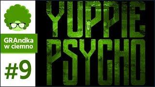 Yuppie Psycho PL #9 | Wyzwanie Chapmana i Ogród